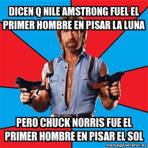 el primer hombre de meme chuck norris dicen q nile amstrong fuel el primer hombre en pisar la luna pero chuck