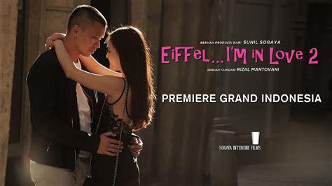 film eiffel i m in love youtube premiere eiffel i m in love 2 di cgv grand indonesia youtube