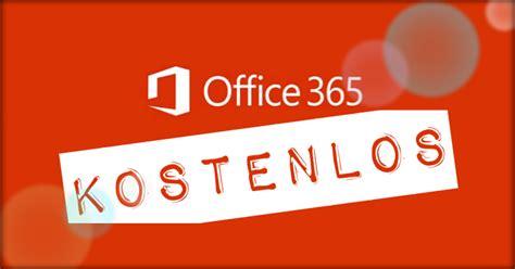 microsoft office 365 kostenlos f 252 r wen wie lange