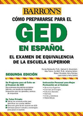 examen es de practica para el ged en espanol como prepararse para el ged el examen equivalencia de la