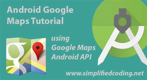 my note book android google maps tutorial android google maps tutorial google maps android api