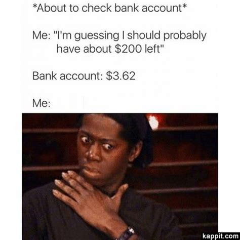 Check Meme - about to check bank account me quot i m guessing i should