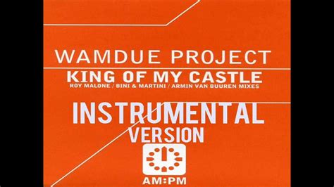 My Castle My Castle king of my castle wamdue project instrumental