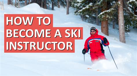 how to become a instructor how to become a professional ski instructor