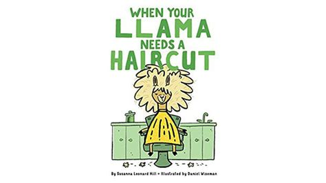 when your llama needs a haircut books susanna leonard hill