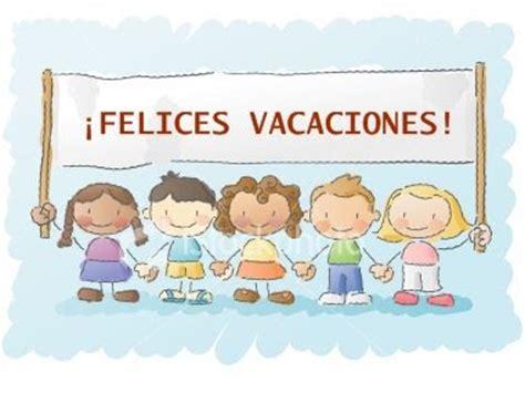 imagenes felices vacaciones maestros 161 cu 225 nto aprendemos 06 22 09