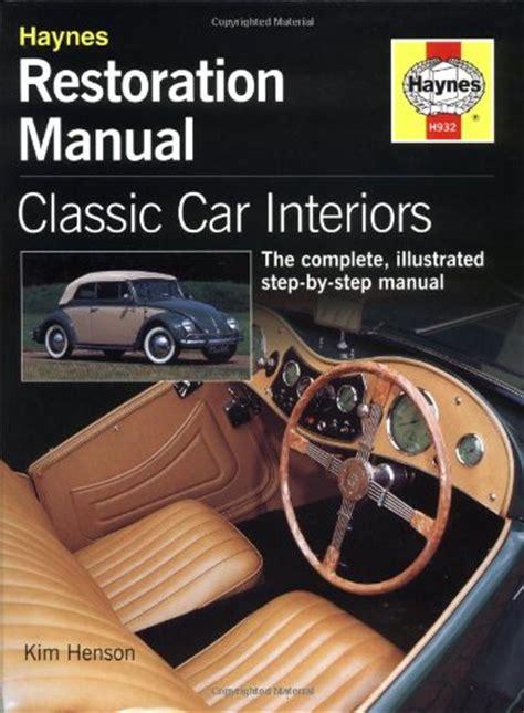 Classic Car Interior Restoration classic car interior restoration manual haynes restoration manuals at parking store
