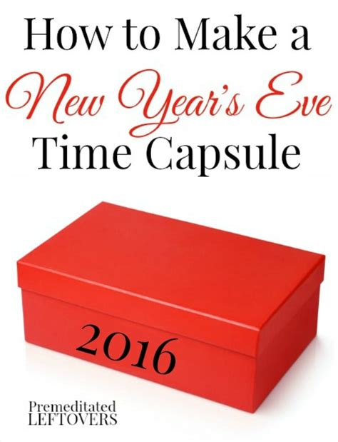 new year how to make how to make a new year s time capsule