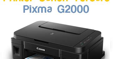 Printer Canon Pixma G2000 Asli Dan Bergaransi spesifikasi canon pixma g2000 dan harga terbaru printer heroes