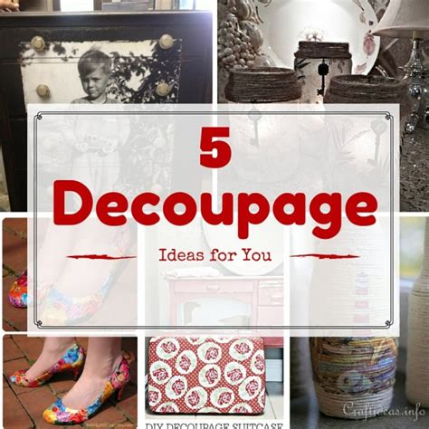 Ideas For Decoupage - decoupage ideas for you crafts publishing