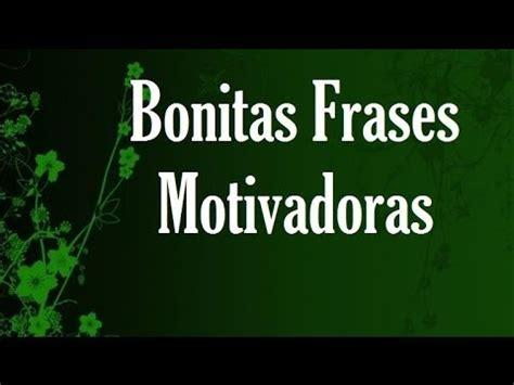 imagenes motivadoras y bonitas bonitas frases motivadoras pensamientos de crecimiento