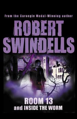 Book Room 13 by Room 13 And Inside The Worm By Robert Swindells