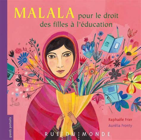libro le droit la malala pour le droit des filles 224 l 233 ducation livresse des mots journal intime culturel