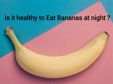 is it bad to eat a banana before bed best time to eat banana before workout workout