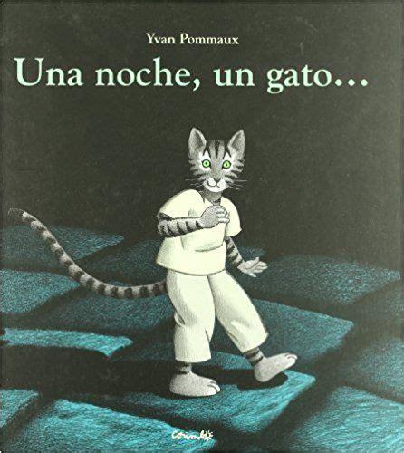 una noche un gato ni 241 os de 6 a 8 a 241 os libros infatiles con gatos