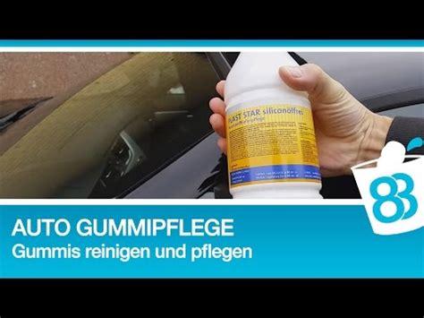Youtube Auto Von Hand Polieren by Auto Gummipflege Gummis Reinigen Und Pflegen F 252 R Gummis