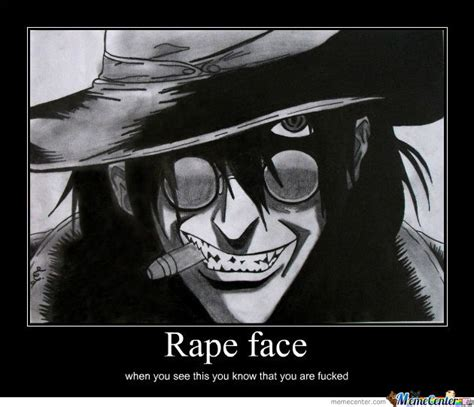 Rape Face Meme - alucard rape face by korrac meme center