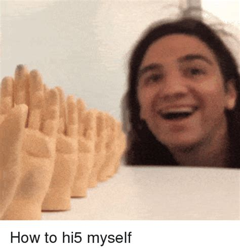Hi5 Meme - how to and how to meme on sizzle