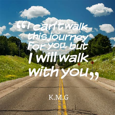 how to a to walk with you walking with you quotes quotesgram