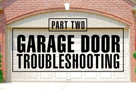 Garage Door Problems by Garage Door Opener Troubleshooting Nask Door