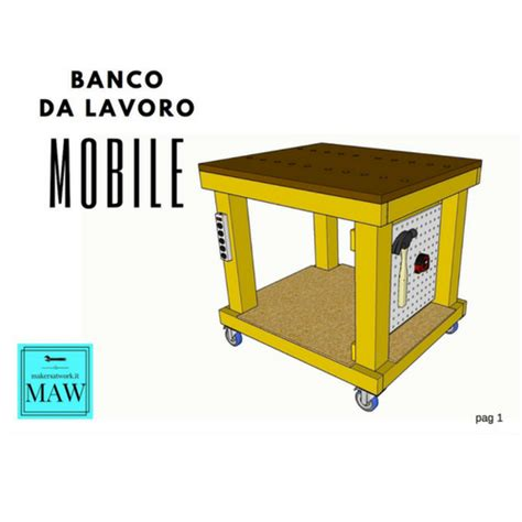 progetto banco da lavoro progetto banco da lavoro mobile makers at work