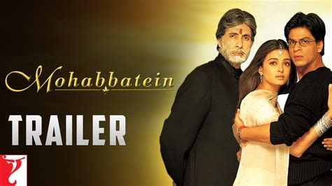 film india mohabbatein full movie mohabbatein trailer youtube