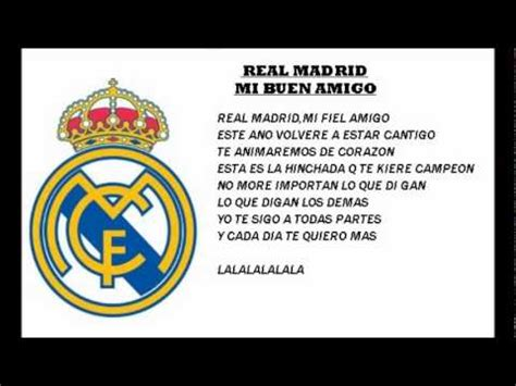 real madrid song realmadrid fc mi buen amigo with lyrics youtube