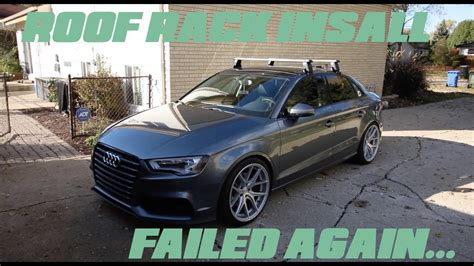 Audi A3 Sportback Dachreling by 2015 Audi A3 S3 Roof Rack Install Exhaust Tip Fail