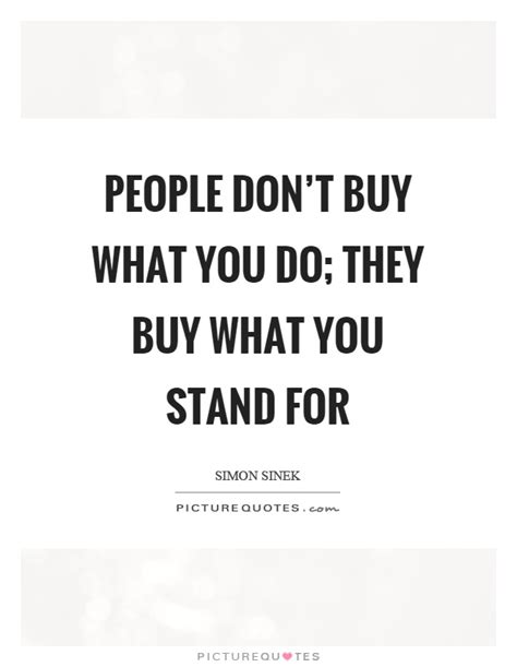 Do Stands For by Don T Buy What You Do They Buy What You Stand For