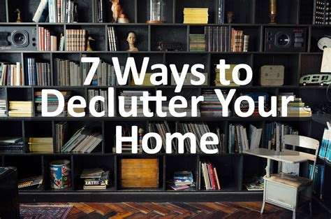 declutter your home 7 easy ways to declutter your home the who to call blog