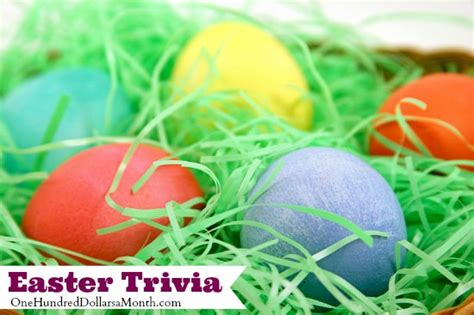 easter facts trivia easter trivia one hundred dollars a month