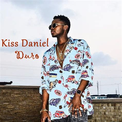 download kiss daniel good life mp3 kiss daniel duro mp3bullet