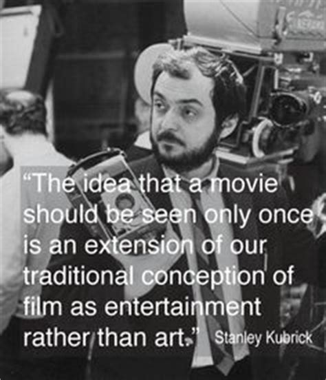 stanley kubrick quotes image quotes at relatably com kubrick quotes on film image quotes at relatably com
