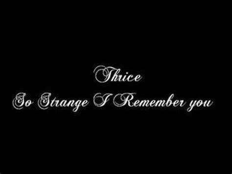 thrice nov 2 thrice so strange i remember you bootleg youtube