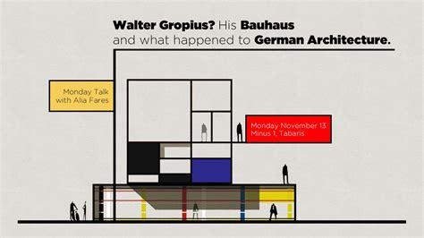 Das Bauhaus Walter Gropius by Monday Talk Walter Gropius His Bauhaus And German