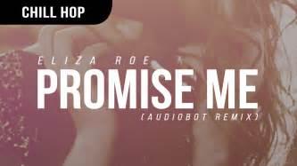 Promise Me eliza roe promise me audiobot remix
