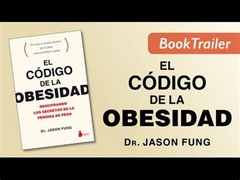 el c 211 digo de la obesidad dr jason fung booktrailer youtube