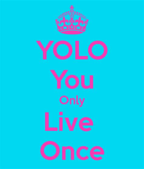 Yolo You Only Live Once yolo you only live once poster montanna keep calm o matic