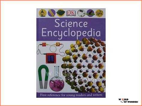 science encyclopedia world of wonders dk science encyclopedia