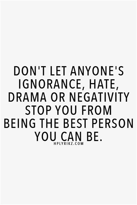 You Don T Get Over Hating To Cook Any More Than You Get - don t let anyone s ignorance hate drama or negativity