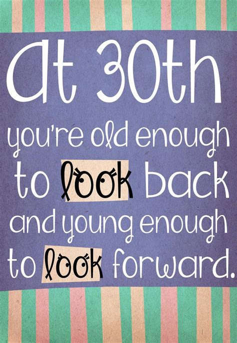 Quote 30th Birthday The 25 Best Turning 30 Quotes Ideas On Pinterest Your