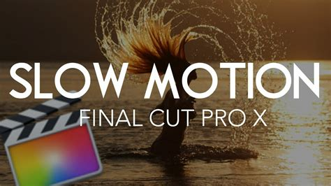 final cut pro slow motion cr 233 er un slow motion final cut pro x youtube