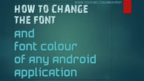 how to change font on android how to change the font and font colour of any android application