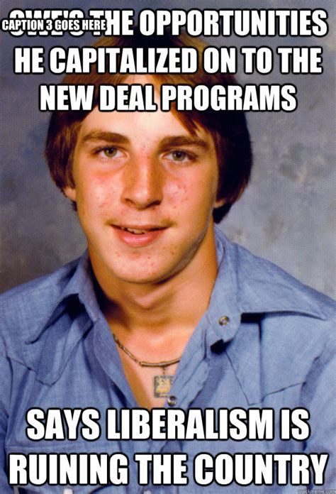 Deal Meme - owe s the opportunities he capitalized on to the new deal