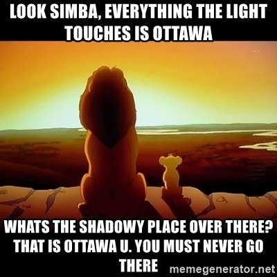 Lion King Shadowy Place Meme Generator - look simba everything the light touches is ottawa whats