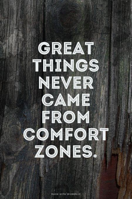 great things never came from comfort zones comfort zone on pinterest