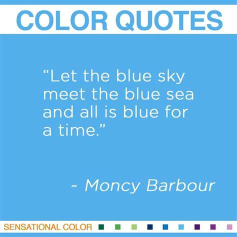 blue quotes quotes about color by moncy barbour sensational color
