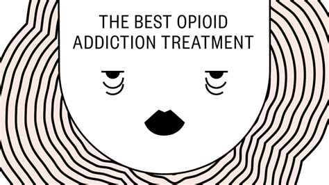 The Best Way To Detox Suboxone by The Best Opioid Addiction Treatment Is More Opioids Vice
