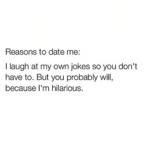 Reasons To Date Me Meme - 25 best memes about date me date me memes