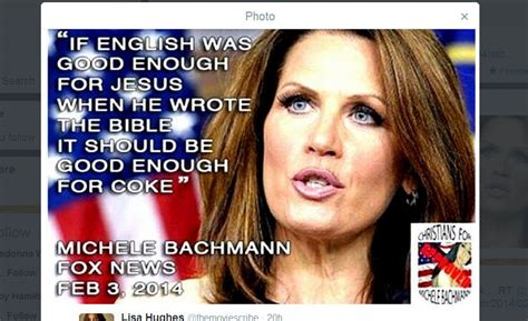 Michele Bachmann Meme - michele bachmann bible written in english because good enough for jesus coke meme isn t real